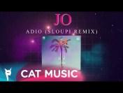 JO – Adio (Sloupi Remix)