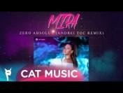 MIRA – Zero absolut (Andrei Toc Remix)