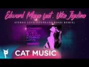 Edward Maya feat. Vika Jigulina – Stereo Love (Stephano Rossi Remix)
