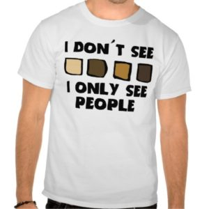 no_racism_i_dont_see_color_only_people_tshirt