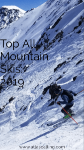 Top All Mountain Skis of 2019