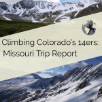 Missouri Mountain Trip Report