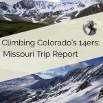 Missouri Mountain Trip Report