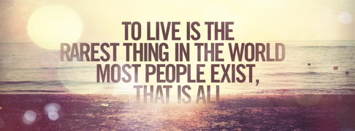 To-Live-Is-The-Rarest-Thing