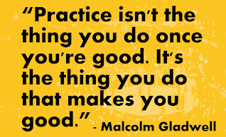 Practice -malcolm_gladwell_quotes_outliers