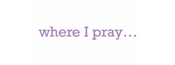 where-i-pray