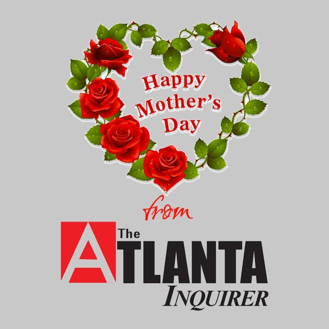 Happy Mothers Day from The Atlanta Inquirer