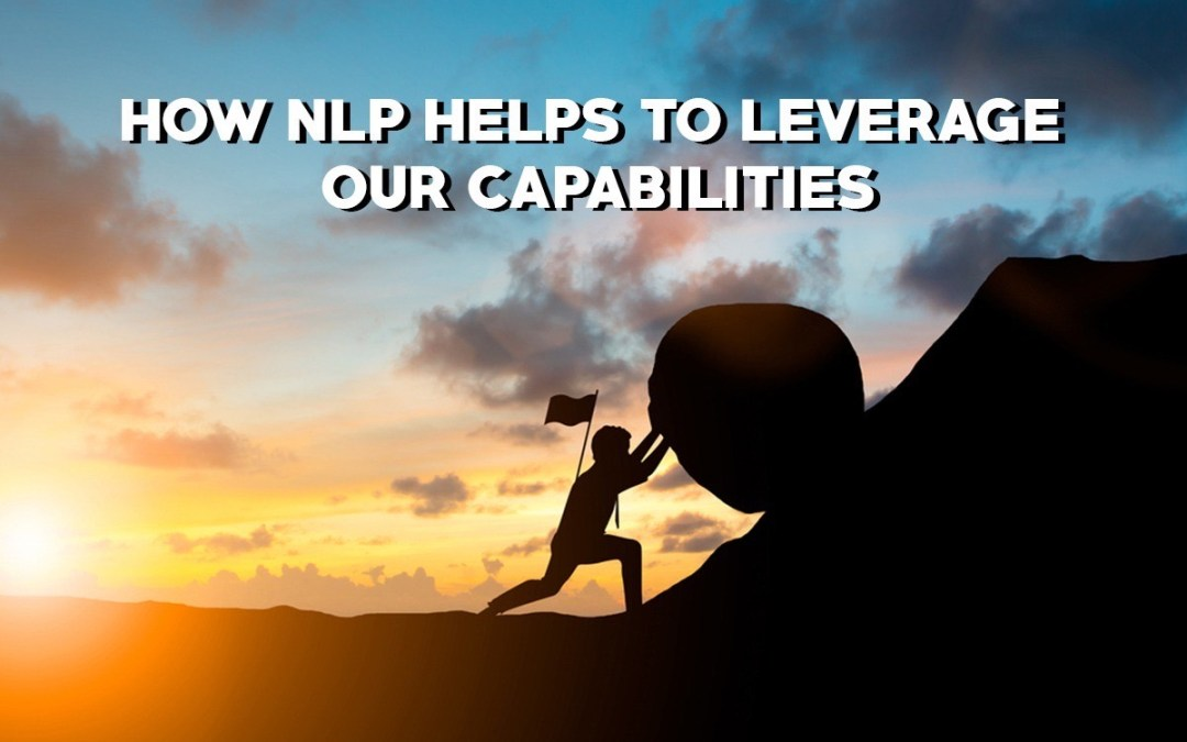 How NLP Helps To Leverage Our Capabilities