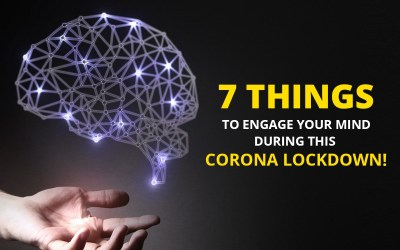 7 Things To Engage Your MIND During This Corona Lockdown!