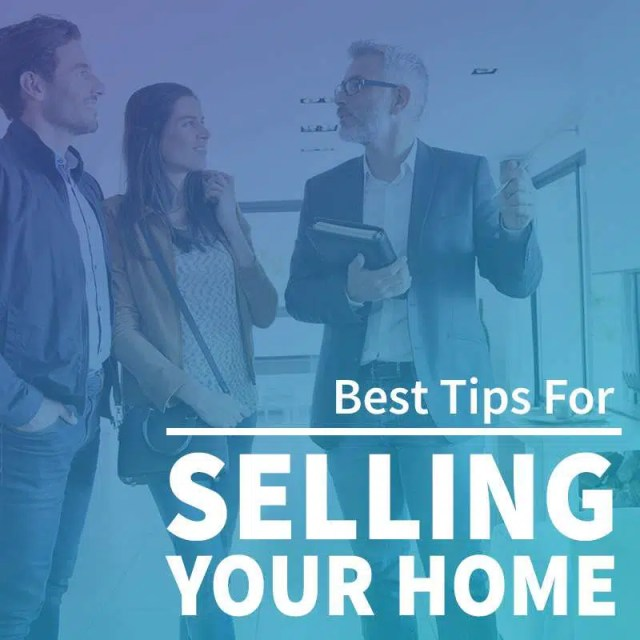 Best Tips For Selling Your Home