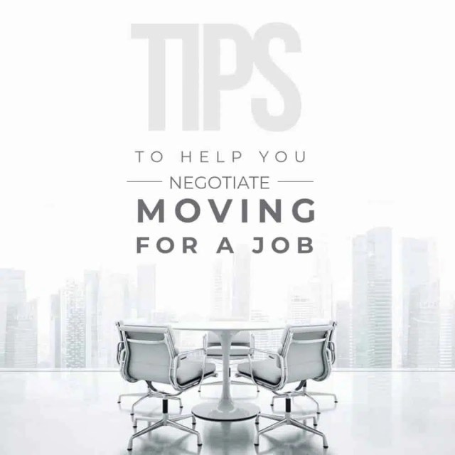 Tips To Help You Negotiate Moving For A Job