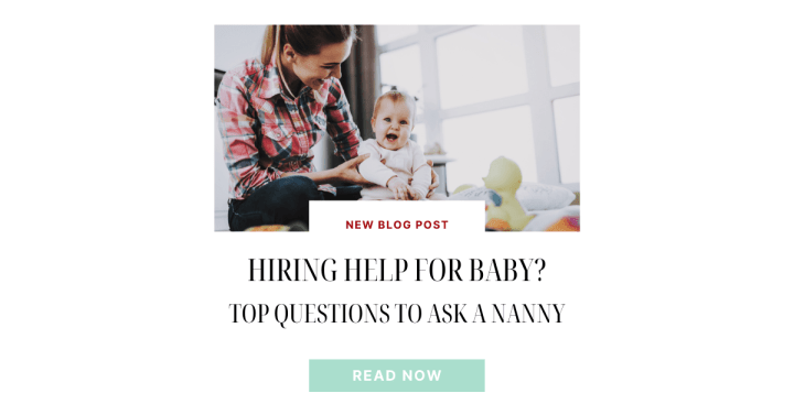 Hiring Help for Baby? Top Questions to Ask a Nanny