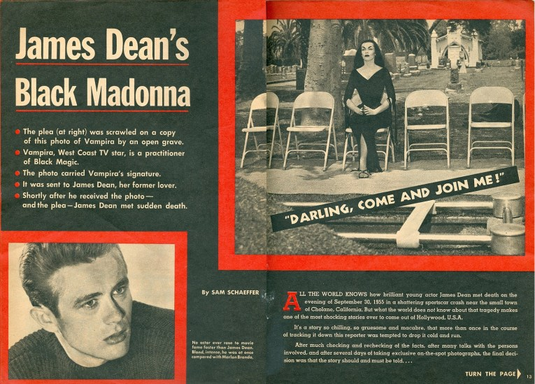 "Scans from the magazine Whisper. Black and white photos, edged in black. One of James Dean, the other of Vampira sitting by an open grave. Bold white text reads ""Jeams Dean's Black Madonna"""