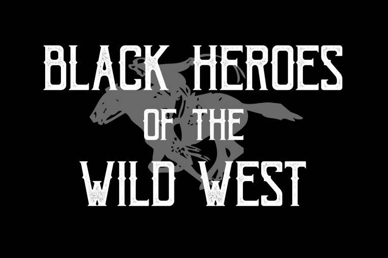 "A black banner with a grey cowboy on a horse with white overlay text reading ""Black Heroes of the Wild West"""