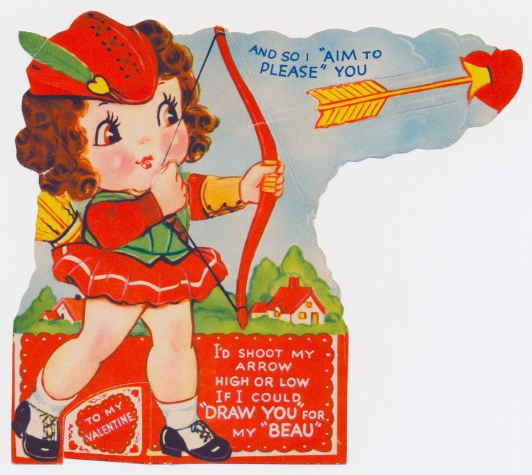 "A girl in a red Robin Hood style outfit shoots a bow and an arrow flies from it. Text reads ""To my Valentine: I'd shoot my arrow high or low if I could 'draw you' for my 'beau' and so I 'aim to please' you"""