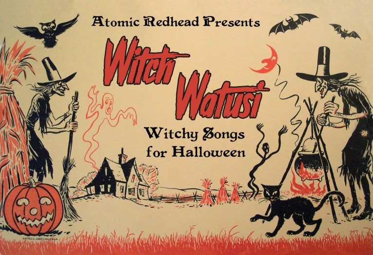 "Two witches stand outside a spooky house. One holds a broom, while the other stirs a cauldron. A black cat walks by, an owl and a bat fly overhead. Text reads ""Atomic Redhead Presents Witch Watusi Witchy Songs for Halloween"""