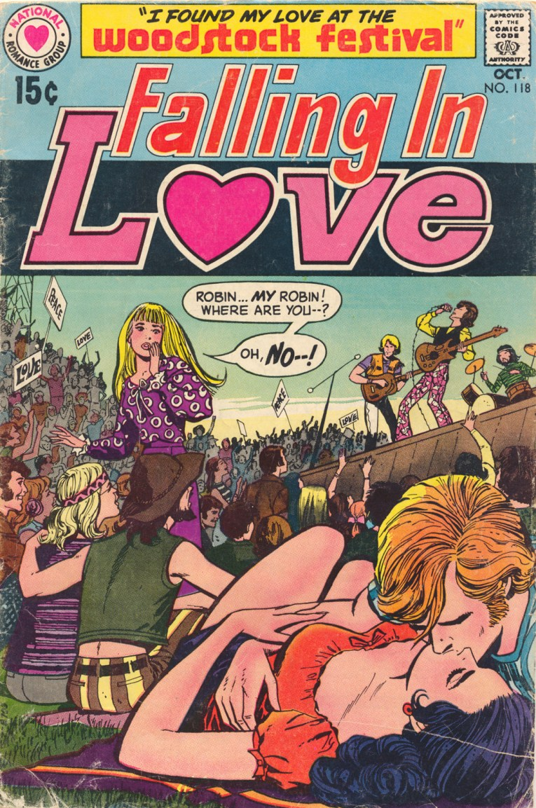 """Falling In Love. A rectangle at the top reads """"I Found my Love at the Woodstock Festival"""" A couple kisses in the foreground of a music festival, as a band plays on stage. A girl looks at the couple with a speech bubble that reads """"Robin...My Robin! Where are you--? Oh, no--!"""" Copyright Oct 1970"""