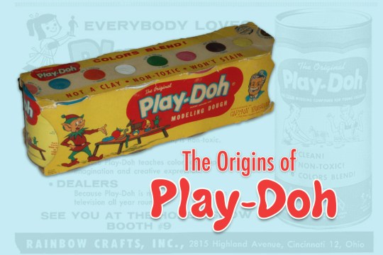 "A teal background features a Play-Doh ad, vibrant in the center is a colorful pack of Play-Doh. Red text reads ""The Origins of Play-Doh"""