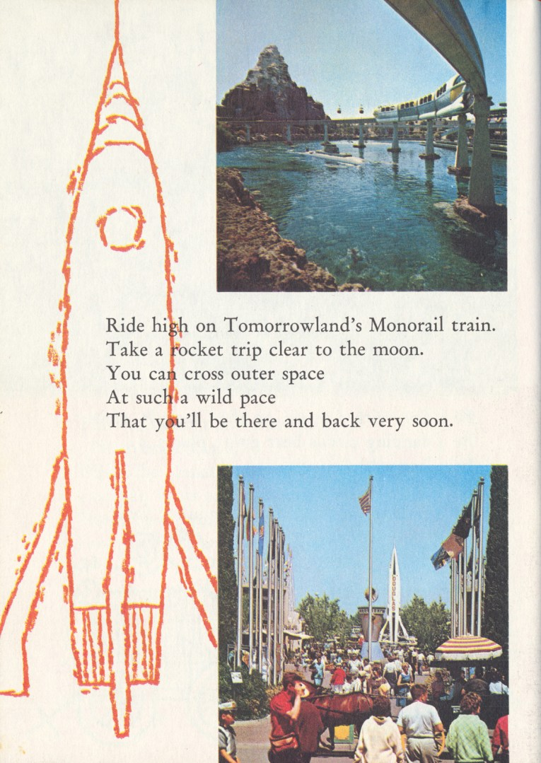 "On the left an illustration of a rocket. On the top a photo of the monorail as it glides above the lagoon, the Matterhorn mountain is in the distance. A photo on bottom shows various flagpoles and a rocket in the distance. Text reads ""Ride high on Tomorrowland's Monorail train. Take a rocket trip clear to the moon. You can cross outer space At such a wild pace That you'll be there and back very soon."""