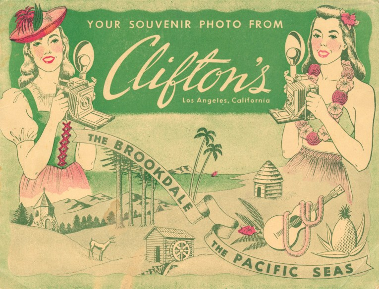 "A girl dressed in a German style dirndl holds a camera on the left. A girl in hula attire holding a camera stands on the right. In the middle text reads ""YOUR SOUVENIR PHOTO FROM Clifton's Los Angeles, California."" Below a ribbon reads ""The Brookdale The Pacific Seas"" Images of a deer, church, water wheel, thatch hut, ukulele, and pineapple."