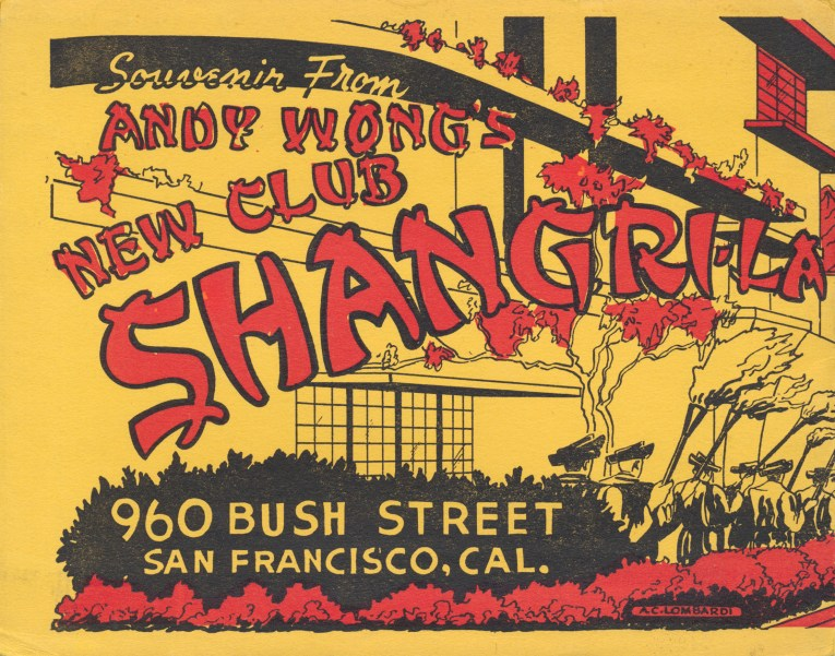 "A large Asian style building, with red text across it that reads ""Souvenir From Andy Wong's New Club Shangri-La 960 Bush Street San Francisco, Cali."""