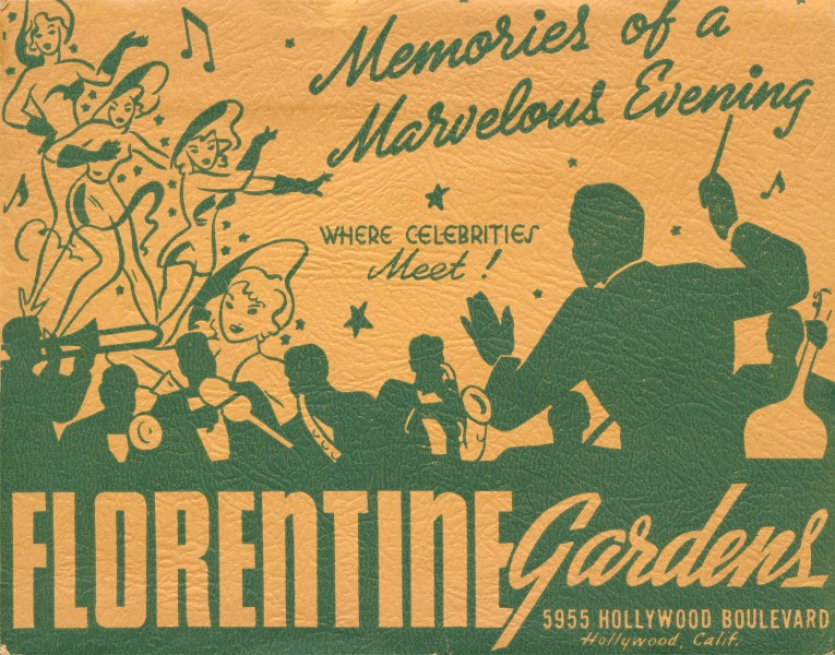 "Green and yellow folder, with an illustration of a band and dancing girls. Text reads ""Memories of a Marvelous Evening Where Celebrities Meet! Florentine Gardens"""