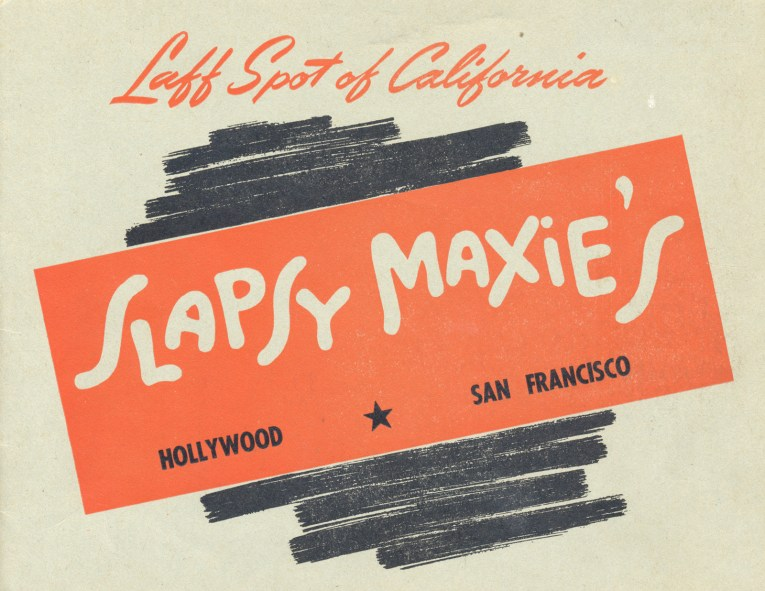 "A grey, orange, and black abstract design with text that reads ""Laff Spot of California Slapsy Maxie's Hollywood San Francisco"""