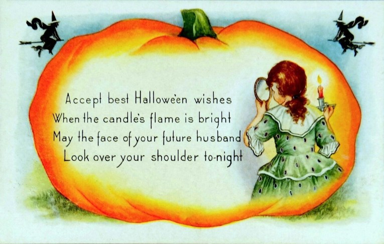 "Inside a pumpkin is a woman in a green dress with a mirror and candle, text next to her reads ""Accept best Halloween wishes When the candle's flame is bright May the face of your future husband Look over your shoulder tonight."""
