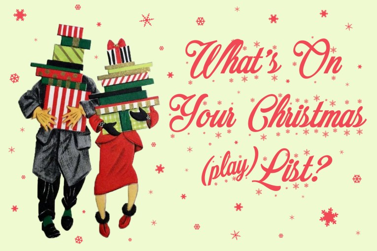 """A man and a woman walk carrying a massive pile of presents. A pale green background has red snowflakes all over it. Red script reads """"What's On Your Christmas (play)list?"""""""