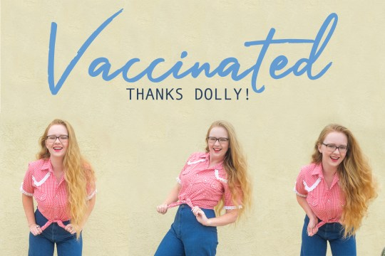 """Myself wearing a red and white gingham western shirt, tied at the waist, and wide leg jeans, doing three silly posts. Script across the top reads """"Vaccinated"""" with smaller type below reading """"Thanks Dolly!"""""""