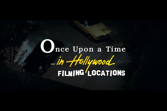 """Screencap reading """"Once Upon a Time...in Hollywood"""" with additional text reading """"Filming Locations"""""""