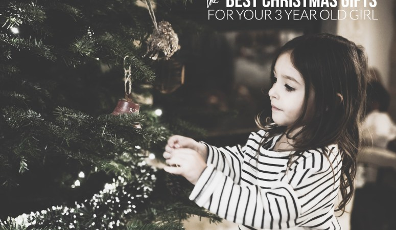 Top Christmas Gifts For A Three Year Old Girl