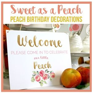 Sweet as A Peach Printable Party Decorations