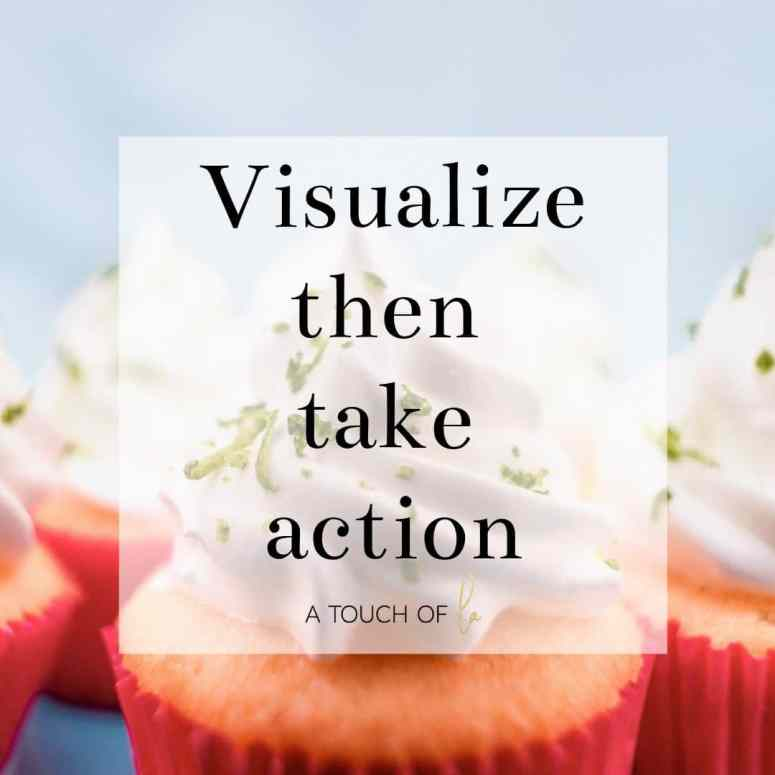 Visualize Then Take Action