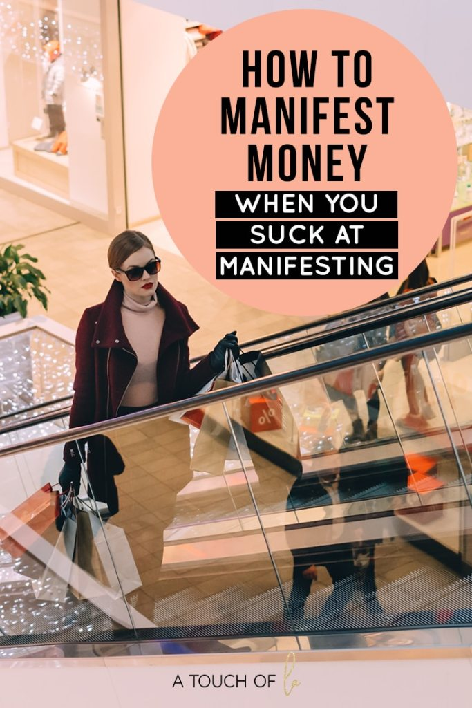 How to Manifest Money When You Suck at Manifesting