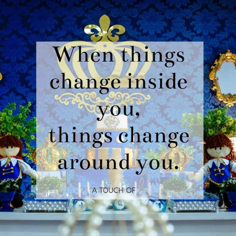 Why You Aren't Manifesting With Your Gratitude Journal: when things change inside you, things change around you