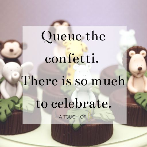 Gratitude Quotes: Queue The confetti, there is so much to celebrate