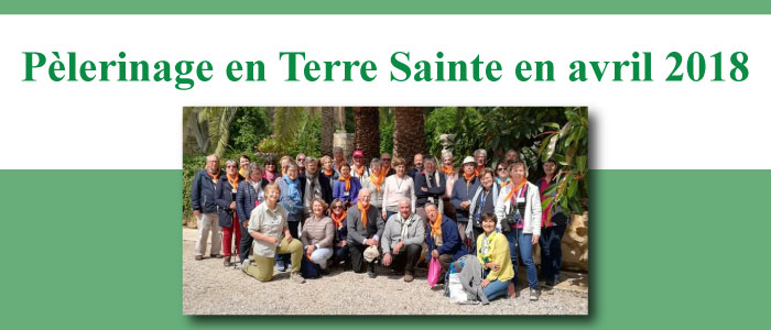 Pèlerinage en Terre Sainte (3 -13 avril 2018)