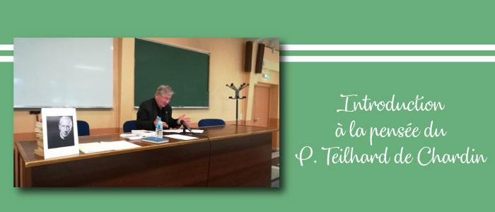 Introduction à la pensée du P. Teilhard de Chardin