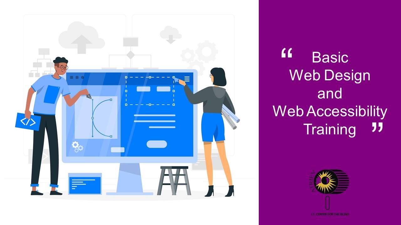 Basic Web Design and Web Accessibility Training