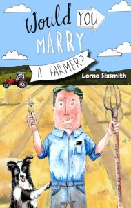 Would You Marry a Farmer? by Lorna Sixsmith