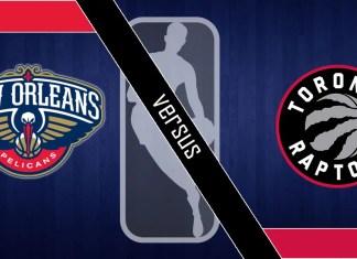 New Orleans Pelicans vs Toronto Raptors