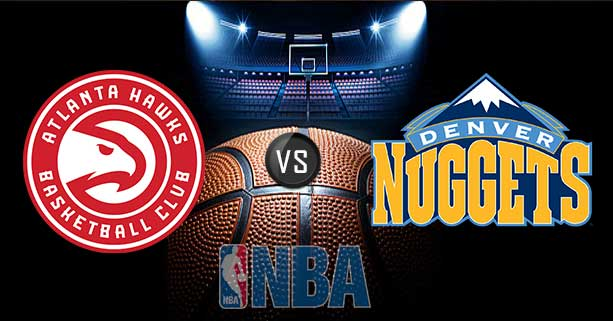 Atlanta Hawks vs. Denver Nuggets