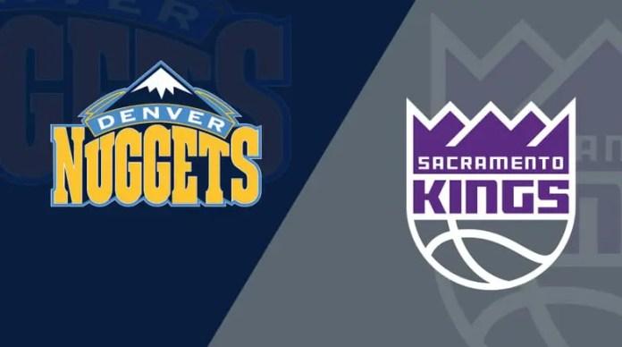 Denver Nuggets at Sacramento Kings