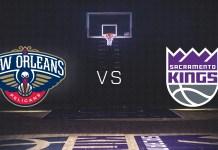 New Orleans Pelicans vs. Sacramento Kings