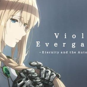 Violet Evergarden - Eternity and Auto Memory Dolls