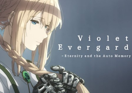 Violet Evergarden – Eternity and Auto Memory Dolls