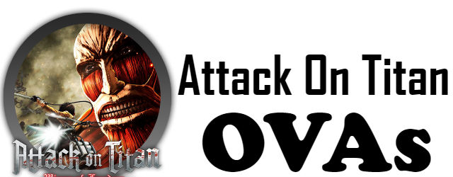 Attack on Titan OVAs Episodes Watch Online
