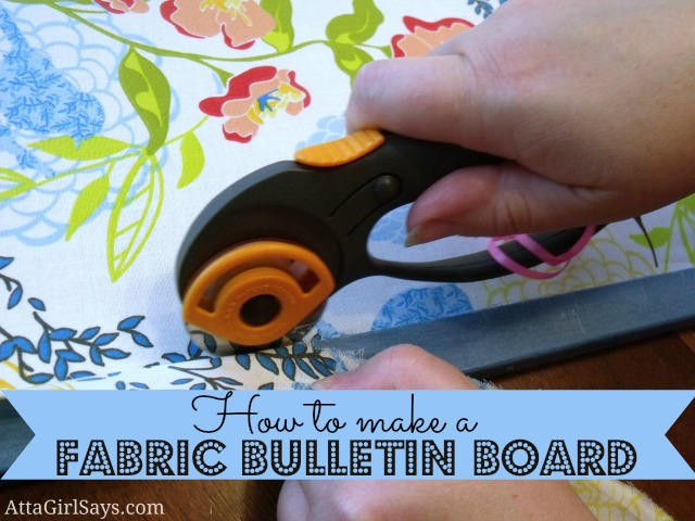 Atta Girl Says: How to Make a Fabric Bulletin Board. Fabric bulletin boards can be expensive, but you can easily and inexpensively make one of your own using this tutorial.