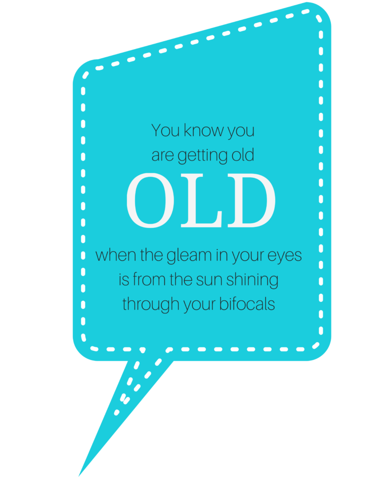illustrated quote about getting older and wearing progressive lenses